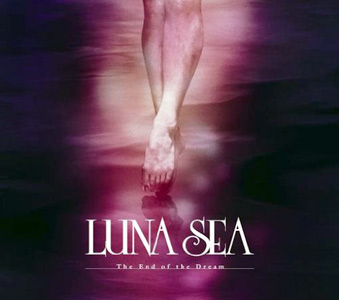"LUNA SEA ""The End of the Dream / Rouge"""