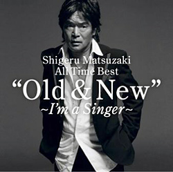 Old & New~I'm a singer~