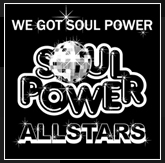 WE GOT SOUL POWER